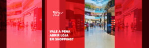 Abrir loja em shopping