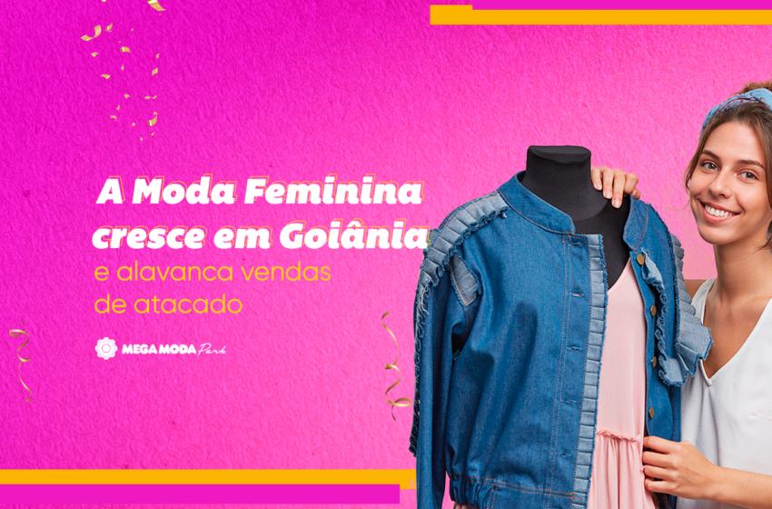 Moda feminina cresce em Goiânia e alavanca vendas de atacado