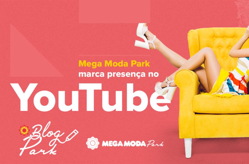 Mega Moda Park marca presença no Youtube