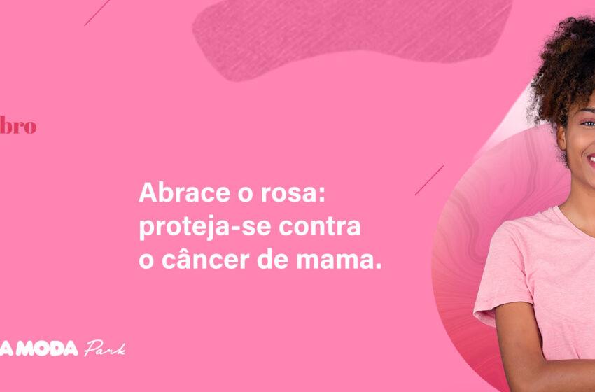 Abrace o rosa: proteja-se contra o câncer de mama